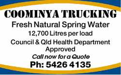 COOMINYA TRUCKING Fresh Natural Spring Water 12,700 Litres per load Council & Qld Health Depa...