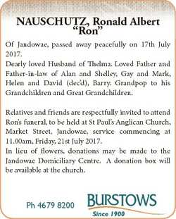 "NAUSCHUTZ, Ronald Albert ""Ron"" Of Jandowae, passed away peacefully on 17th July 2017. Dear..."