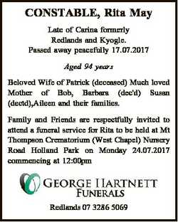 CONSTABLE, Rita May Late of Carina formerly Redlands and Kyogle. Passed away peacefully 17.07.2017 A...