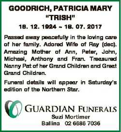 "GOODRICH, PATRICIA MARY ""TRISH"" 18. 12. 1924  18. 07. 2017 Passed away peacefully in the l..."
