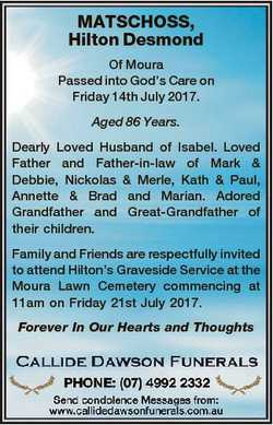 MATSCHOSS, Hilton Desmond Of Moura Passed into God's Care on Friday 14th July 2017. Aged 86 Year...