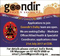 Applications to join Goondir's Dalby team are open. We are seeking:Dalby - Medicare Officer/Alli...