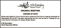 COUNCIL MEETING CHANGE OF DATE Whitsunday Regional Council would like to advise that the Council mee...
