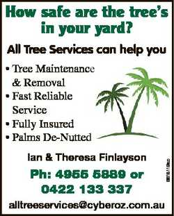 How safe are the tree's in your yard? All Tree Services can help you Ian & Theresa Finlayson...