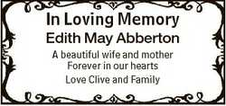 In Loving Memory Edith May Abberton A beautiful wife and mother Forever in our hearts Love Clive and...