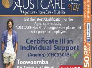 september 2017 AGED CARE COURSE Toowoomba Day Course - 1st August Night Course - 8th August