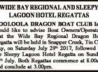 WIDE BAY REGIONAL AND SLEEPY LAGOON HOTEL REGATTAS COOLOOLA DRAGON BOAT CLUB Inc. would like to advise Boat Owners/Operators that the Wide Bay Regional Dragon Boat Regatta will be held in Snapper Creek, Tin Can Bay, on Saturday July 29th 2017, followed by the Sleepy Lagoon Hotel Regatta on ...