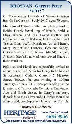 "BROSNAN, Garrett Peter ""Garry"" Of Toowoomba formerly of Warwick, taken into God's Care..."