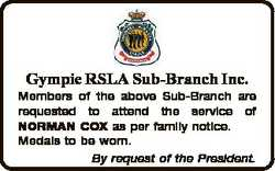 Gympie RSLA Sub-Branch Inc. Members of the above Sub-Branch are requested to attend the service of N...
