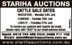 STARIHA AUCTIONS CATTLE SALE DATES 6642662aa WOODFORD - Monday 24th July EUMUNDI - Tuesday 25th July...