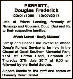 PERRETT, Douglas Frederick 22/01/1928 - 19/07/2017 Late of Edens Landing, formerly of Nanango and Go...