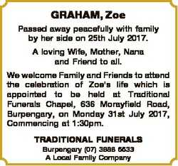 GRAHAM, Zoe Passed away peacefully with family by her side on 25th July 2017. A loving Wife, Mother,...