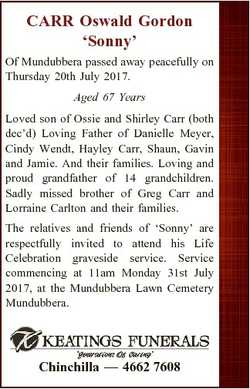 CARR Oswald Gordon `Sonny' Of Mundubbera passed away peacefully on Thursday 20th July 2017. Aged...