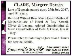 CLARE, Margery Doreen Late of Boonah, passed away 27th July 2017, aged 91 years. Beloved Wife of Ron...