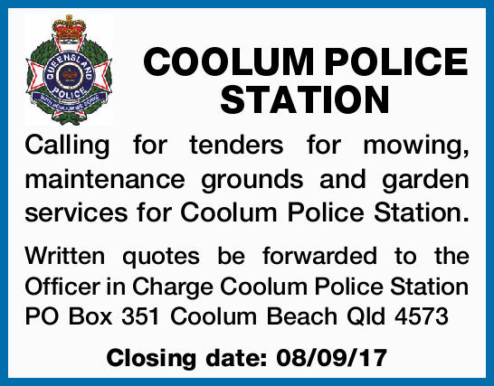 COOLUM POLICE STATION Calling for tenders for mowing, maintenance grounds and garden services for...