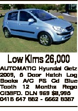 Low Klms 26,000 AUTOMATIC Hyundai Getz 2009, 5 Door Hatch Log Books A/C PS Cd Blue Tooth 12 Months Rego CI38FD. DLN 969 $8,995 0418 647 882 - 6662 8387