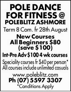 POLE DANCE FOR FITNESS @ POLEBLITZ ASHMORE  Term 8 Commencing fromMonday 28th August ...