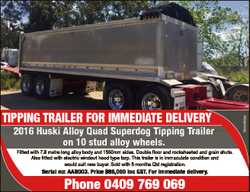 2016 Huski Alloy Quad Superdog Tipping Trailer on 10 stud alloy wheels. Fitted with 7.8 metre long a...