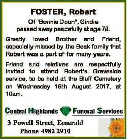 """FOSTER, Robert Of """"Bonnie Doon"""", Gindie passed away peacefully at age 78. Greatly loved Br..."""