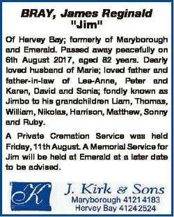 "BRAY, James Reginald ""Jim"" Of Hervey Bay; formerly of Maryborough and Emerald. Passed away..."