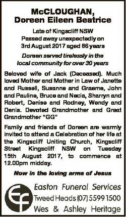 McCLOUGHAN, Doreen Eileen Beatrice Late of Kingscliff NSW Passed away unexpectedly on 3rd August 201...