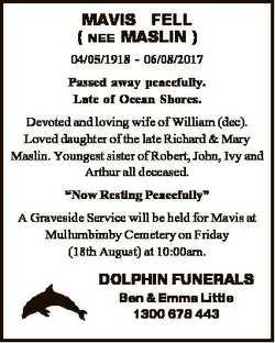MAVIS FELL ( NEE MASLIN ) 04/05/1918 - 06/08/2017 Passed away peacefully. Late of Ocean Shores. Devo...