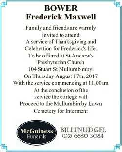 BOWER Frederick Maxwell Family and friends are warmly invited to attend A service of Thanksgiving an...