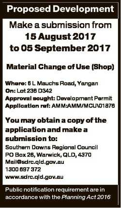 Proposed Development Make a submission from 15 August 2017 to 05 September 2017 Material Change of U...