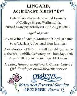 "LINGARD, Adele Evelyn Muriel ""Ev"" Late of Westhaven Roma and formerly of College Street, W..."