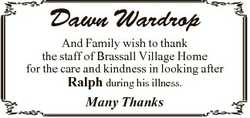 Dawn Wardrop And Family wish to thank the staff of Brassall Village Home for the care and kindness i...