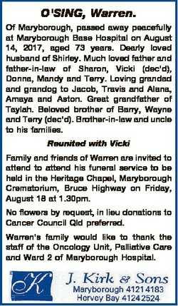 O'SING, Warren. Of Maryborough, passed away peacefully at Maryborough Base Hospital on August 14...