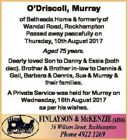O'Driscoll, Murray of Bethesda Home & formerly of Wandal Road, Rockhampton Passed away peace...