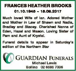 FRANCES HEATHER BROOKS 01.10.1945  15.08.2017 Much loved Wife of Ian. Adored Mother and Mother in La...