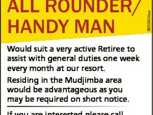 Would suit a very active Retiree to assist with general duties one week every month at our resort. Residing in the Mudjimba area would be advantageous as you may be required on short notice. If you are interested please call 0421 497 690 to discuss further. 6653624aa ALL ROUNDER/ HANDY ...