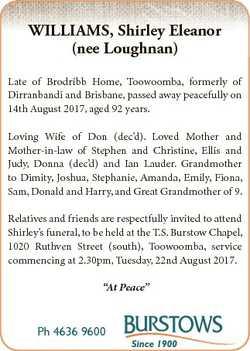 WILLIAMS, Shirley Eleanor (nee Loughnan) Late of Brodribb Home, Toowoomba, formerly of Dirranbandi a...
