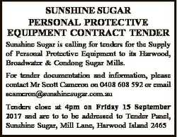 SUNSHINE SUGAR PERSONAL PROTECTIVE EQUIPMENT CONTRACT TENDER Sunshine Sugar is calling for tenders f...