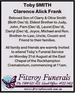 Toby SMITH Clarence Alick Frank Beloved Son of Clarry & Olive Smith (Both Dec'd). Eldest Bro...