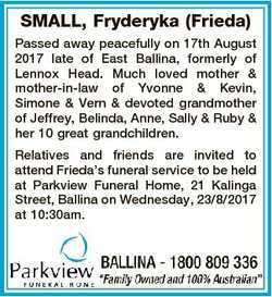 SMALL, Fryderyka (Frieda) Passed away peacefully on 17th August 2017 late of East Ballina, formerly...