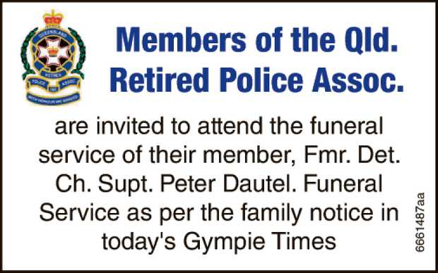 are invited to attend the funeral service of their member, Fmr.Det.Ch. Supt. Peter Dautel. Funera...