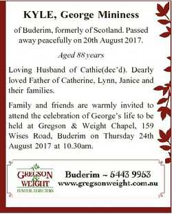 KYLE, George Mininess of Buderim, formerly of Scotland. Passed away peacefully on 20th August 2017....