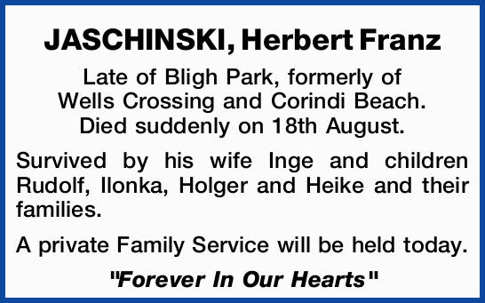 Late of Bligh Park, formerly of Wells Crossing and Corindi Beach.