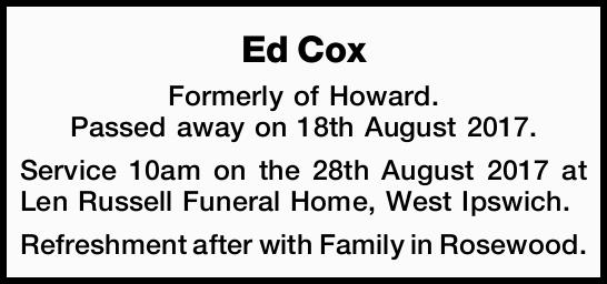 Formerly of Howard. Passed away on 18th August 2017.   Service 10am on the 28th August...