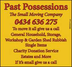 Past Possessions 0434 636 275 To move it all give us a call General Household, Storage, Workshop &am...