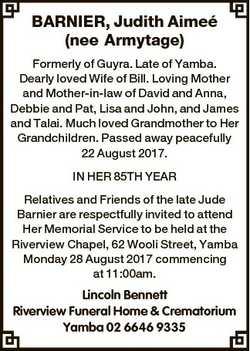 BARNIER, Judith Aimee (nee Armytage) Formerly of Guyra. Late of Yamba. Dearly loved Wife of Bill. Lo...