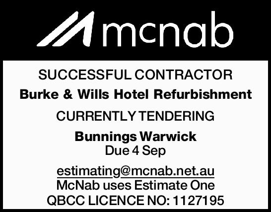 SUCCESSFUL CONTRACTOR Burke & Wills Hotel Refurbishment CURRENTLY TENDERING Bunnings Warwick...