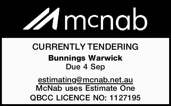 CURRENTLY TENDERING Bunnings Warwick Due 4 Sep estimating@mcnab.net.au McNab uses Estimate One QB...