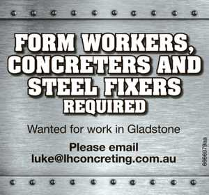 FORM WORKERS, CONCRETERS AND STEEL FIXERS