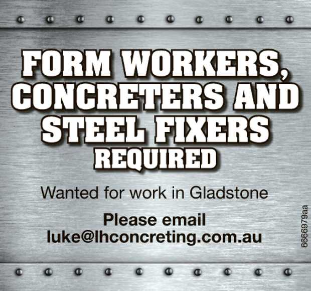 Wanted for work in Gladstone.