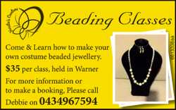 Beading Classes Come & Learn how to make your own costume beaded jewellery. $35 per class, he...