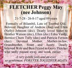 FLETCHER Peggy May (nee Johnson) 21-7-28 - 26-8-17 aged 89 years Formally of Bilambil, Late of To...